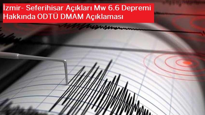 İzmir- Seferihisar Açıkları Mw 6.6 Depremi Hakkında